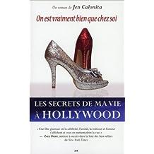 Les secrets de ma vie a Hollywood, tome 6 - On est vraiment bien que chez soi