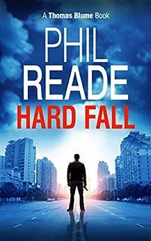 HARD FALL: A gripping, noir thriller (Thomas Blume Book 1) by [Reade, Phil]