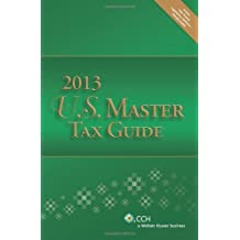 U.S. Master Tax Guide (2013) by CCH Tax Law Editors Published by CCH Inc. 96th (ninety-sixth) edition (2012) Perfect Paperback