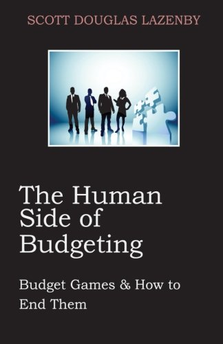 The Human Side of Budgeting: Budget Games and How to End Them