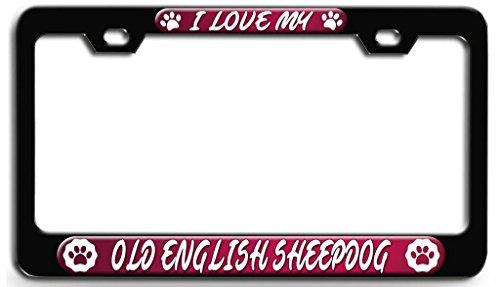 Sheepdog License Plate Frame - Makoroni - I LOVE MY OLD ENGLISH SHEEPDOG Dog Dogs Black Steel License Plate Frame 3D Style, License Tag Holder