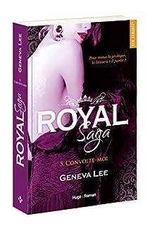 Royal saga 05 : Convoite-moi, Lee, Geneva