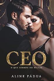 CEO - O que sobrou do desejo (Livro Único)