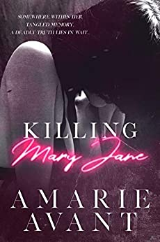 Killing Mary Jane: A Dark Romantic Thriller by [Avant, Amarie, Dunlap, Nicole]