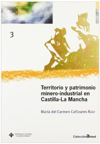Descargar Libro Territorio Y Patrimonio Minero-indus- Trial María Del Carmen Cañizares Ruiz