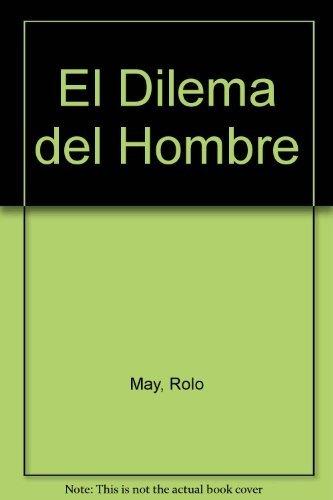 El dilema del hombre: Amazon.es: May, Rolo: Libros