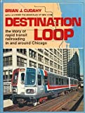 Destination Loop, Brian J. Cudahy, 0828904804