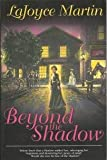 Beyond the Shadow, LaJoyce Martin, 1567225845