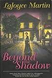 Beyond the Shadow, LaJoyce Martin, 1567225845