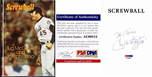 Tug McGraw Signed - Autographed - Personalized TO CHRIS - SCREWBALL 1974 Hardcover Book with PSA/DNA Certificate of Authenticity (COA) - Deceased 2004 - New York Mets