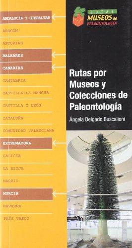 Descargar Libro Rutas Por Museos Y Colecciones De Paleontología. Canarias, Extremadura, Andalucía Y Gibraltar Murcia Angela Delgado
