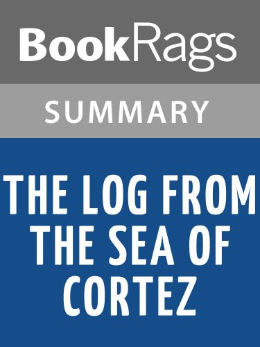 Summary & Study Guide The Log from the Sea of Cortez by John Steinbeck (The Log From The Sea Of Cortez Ebook)