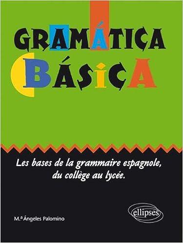 Gramática básica : Les bases de la grammaire espagnole du collège au lycée