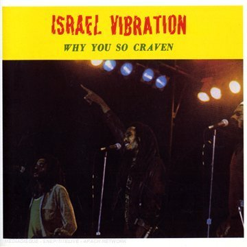 Why You So Craven by Israel Vibration
