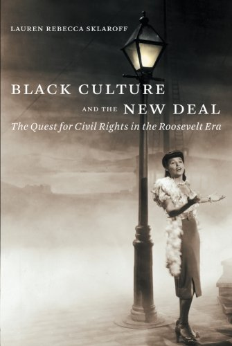 Search : Black Culture and the New Deal: The Quest for Civil Rights in the Roosevelt Era