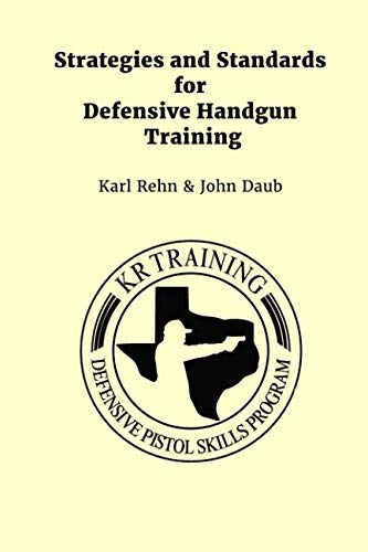 (Strategies and Standards for Defensive Handgun Training)