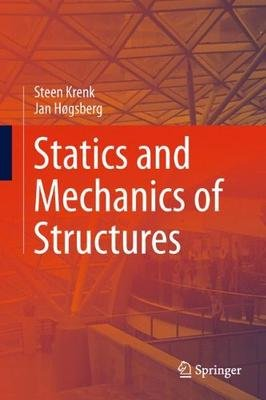 [Statics and Mechanics of Structures] (By: Steen Krenk) [published: April, 2013]