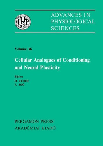 Cellular Analogues of Conditioning and Neural Plasticity: Satellite Symposium of the 28th International Congress of Physiological Sciences Szeged, Hungary, 1980