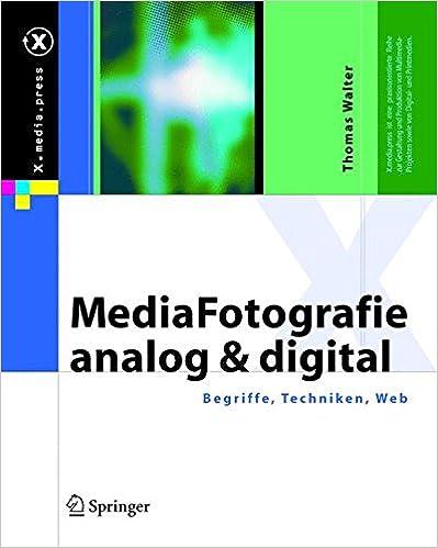 MediaFotografie - analog und digital: Begriffe, Techniken, Web (X.media.press)