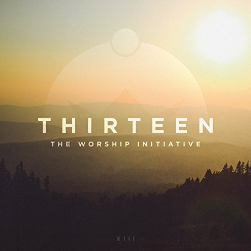 The Worship Initiative, Vol. 13