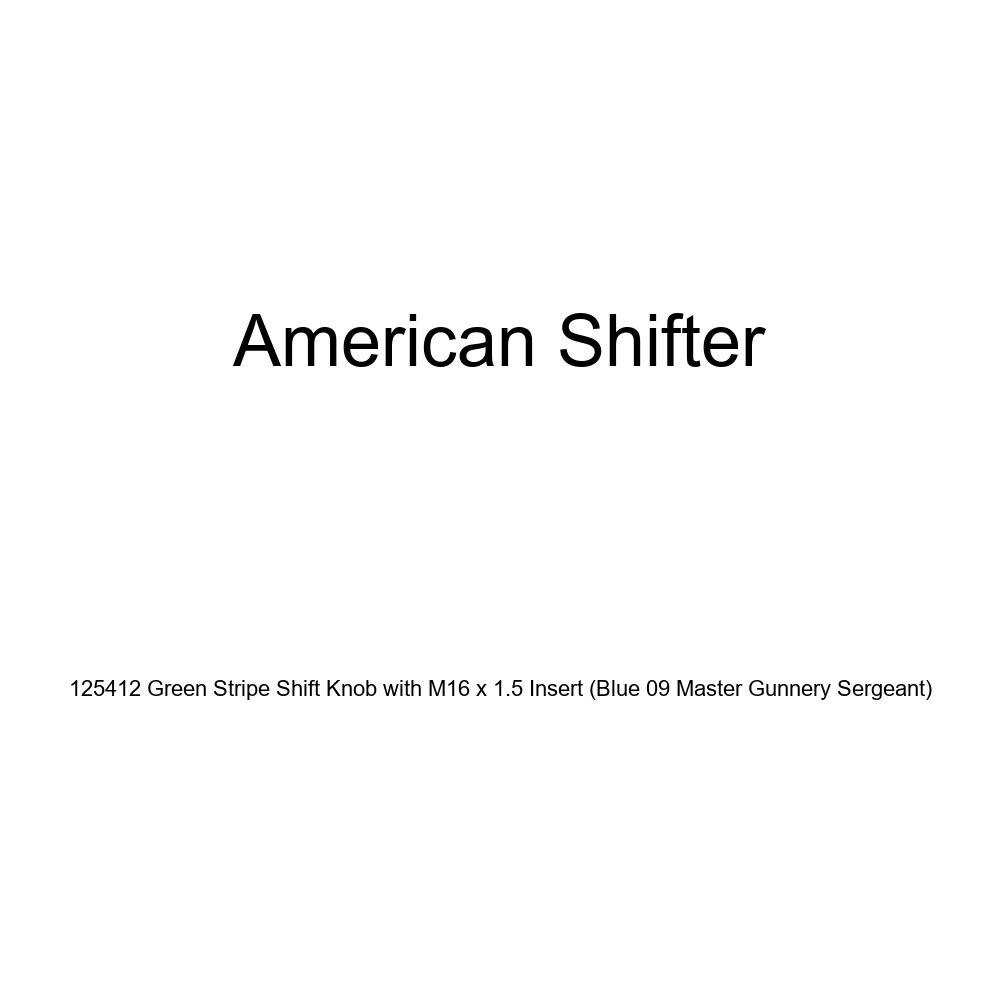 Blue 09 Master Gunnery Sergeant American Shifter 125412 Green Stripe Shift Knob with M16 x 1.5 Insert