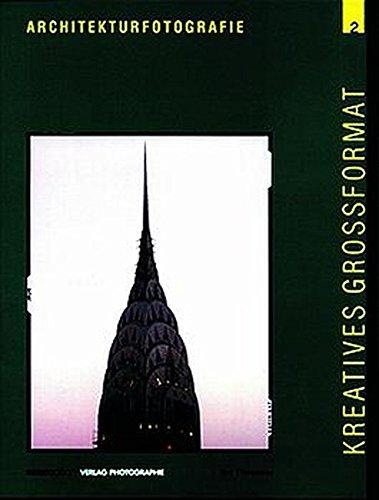 Kreatives Grossformat, 5 Bde., Bd.2, Architekturfotografie