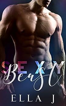 Sexy Beast by [J, Ella]