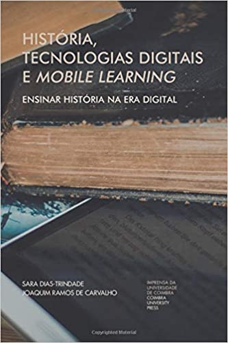 História, tecnologias digitais e mobile learning: ensinar História na era digital