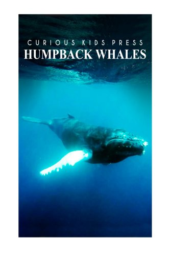Humpback Whales - Curious Kids Press: Kids book about animals and wildlife, Children's books 4-6
