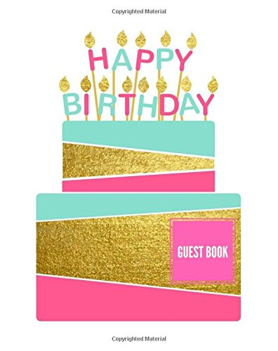 """Download Happy Birthday Guest Book: Cake Design  Mature Birthday Celebrations Occasions  Message Book, Scrapbook, Keepsake  Memorabilia for Friends & Family to Write In, 100 Lined & Unlined Pages  8""""x10"""" pdf epub"""