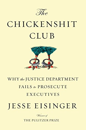 The Chickenshit Club: Why the Justice Department Fails to Prosecute Executives (Best Law Firms On Social Media)
