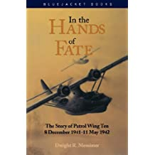 In the Hands of Fate: The Story of Patrol Wing Ten, 8 December 1941 - 11 (Bluejacket Books)