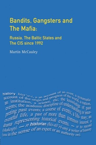 Bandits, Gangsters and the Mafia: Russia, the Baltic States and the CIS since 1991
