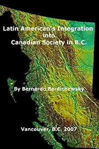 Paperback LATIN AMERICANS INTEGRATION INTO CANADIAN SOCIETY IN B.C. Book