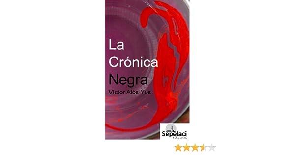 La Crónica Negra vol. 1 eBook: Yus, Víctor Alós: Amazon.es: Tienda Kindle