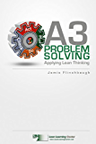 A3 Problem Solving: Applying Lean Thinking (English Edition)