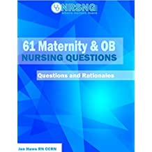 61 Maternity & OB Nursing Questions (Practice Questions and Rationales)