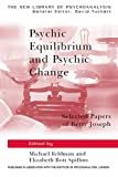 Psychic Equilibrium and Psychic Change: Selected Papers of Betty Joseph (The New Library of Psychoanalysis Book 9)