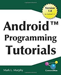 Android Programming Tutorials: Easy-To-Follow Training-Style Exercises on Android Application Development