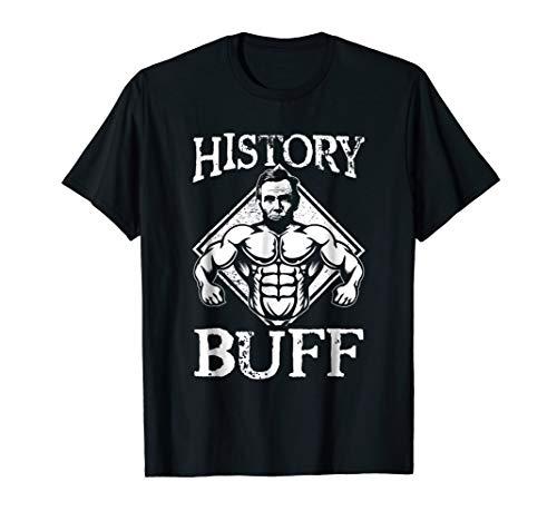 Abraham Lincoln TShirt - History Buff Teacher Shirt Gifts -