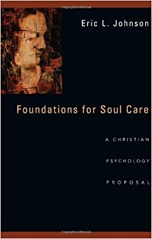 Foundations for Soul Care: A Christian Psychology Proposal by Eric L. Johnson (2014-02-03)