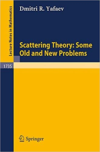 Téléchargements de livres réels Scattering Theory: Some Old and New Problems PDF 3540675876 by Dmitri R. Yafaev
