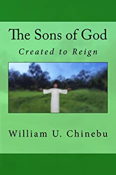 The Sons of God by [Chinebu, William]