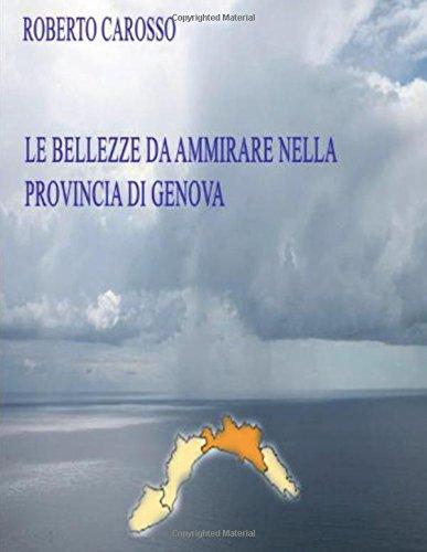 Le bellezze da ammirare nella provincia di Genova Copertina flessibile – 19 apr 2017 Roberto Carosso 1541148789 Photography / History Photo Techniques
