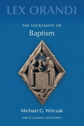 The Sacrament of Baptism (Lex Orandi (Unnumbered))