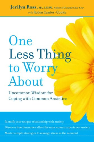 One Less Thing to Worry About: Uncommon Wisdom for Coping with Common Anxieties by Random House Audio