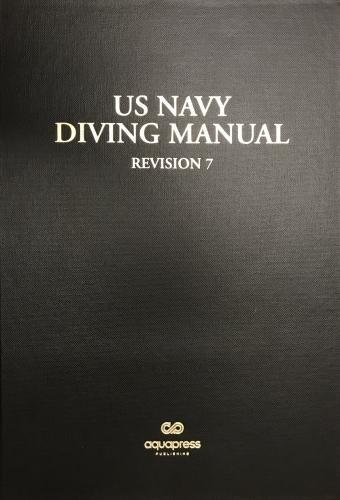 The US Navy Diving Manual: Revision 7 (Us Navy Diving Manual)