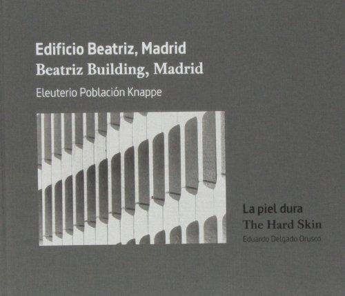 Descargar Libro Edificio Beatriz. Madrid. Eleuterio Población Knappe. La Piel Dura Eduardo Delgado Orusco