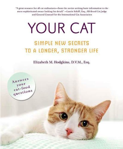 Your Cat: Simple New Secrets to a Longer, Stronger Life
