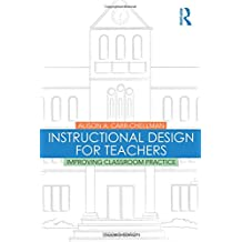 Instructional Design for Teachers: Improving Classroom Practice